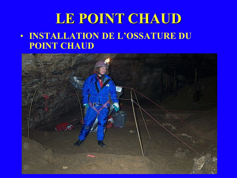 LE POINT CHAUD INSTALLATION DE L'OSSATURE DU POINT CHAUD