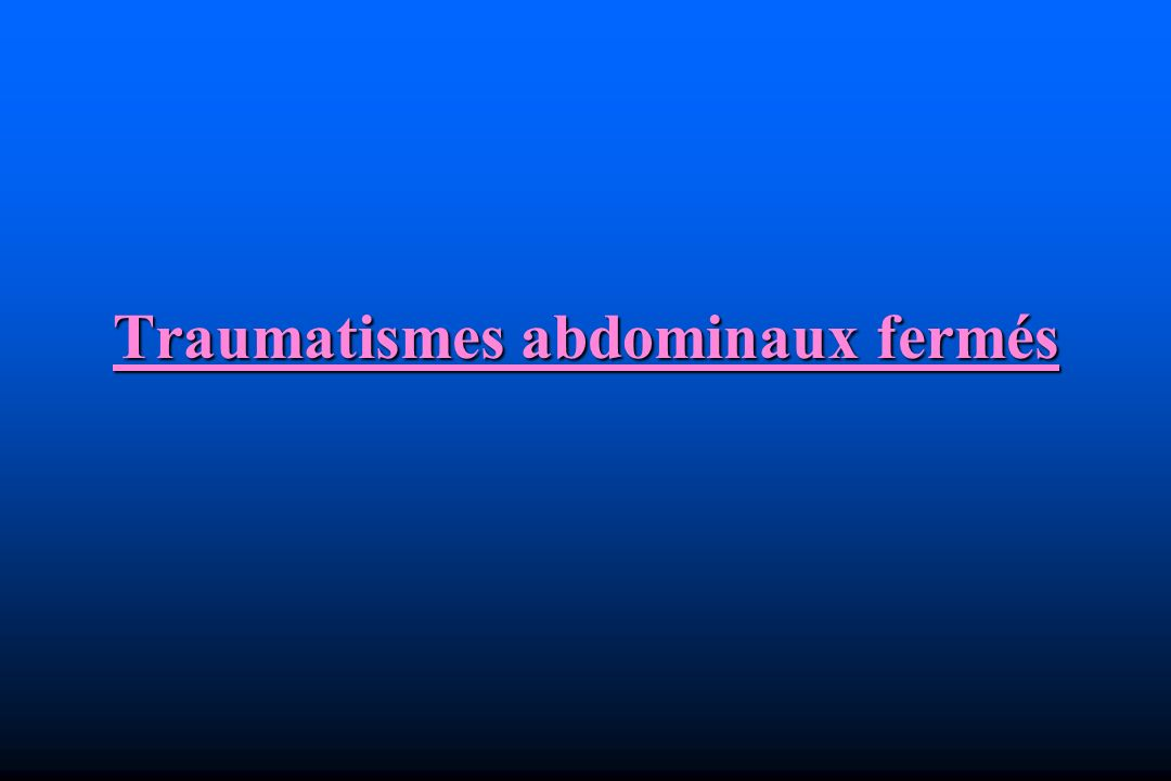 Traumatismes abdominaux fermés