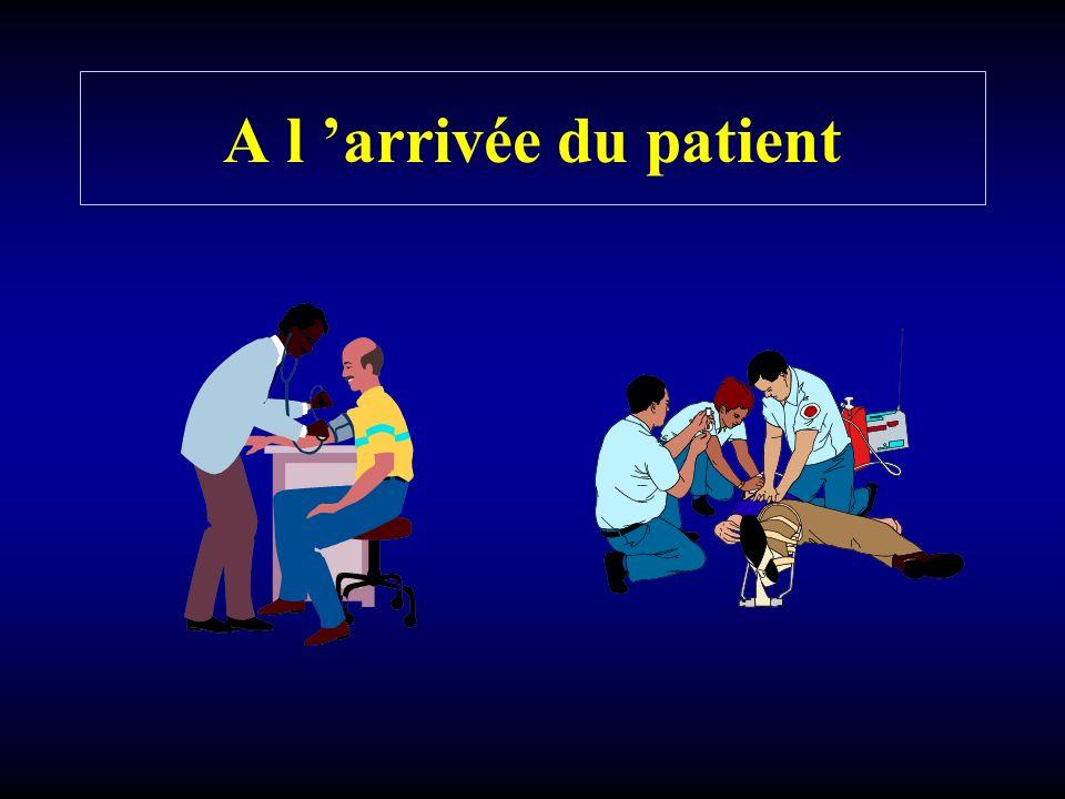 A l 'arrivée du patient