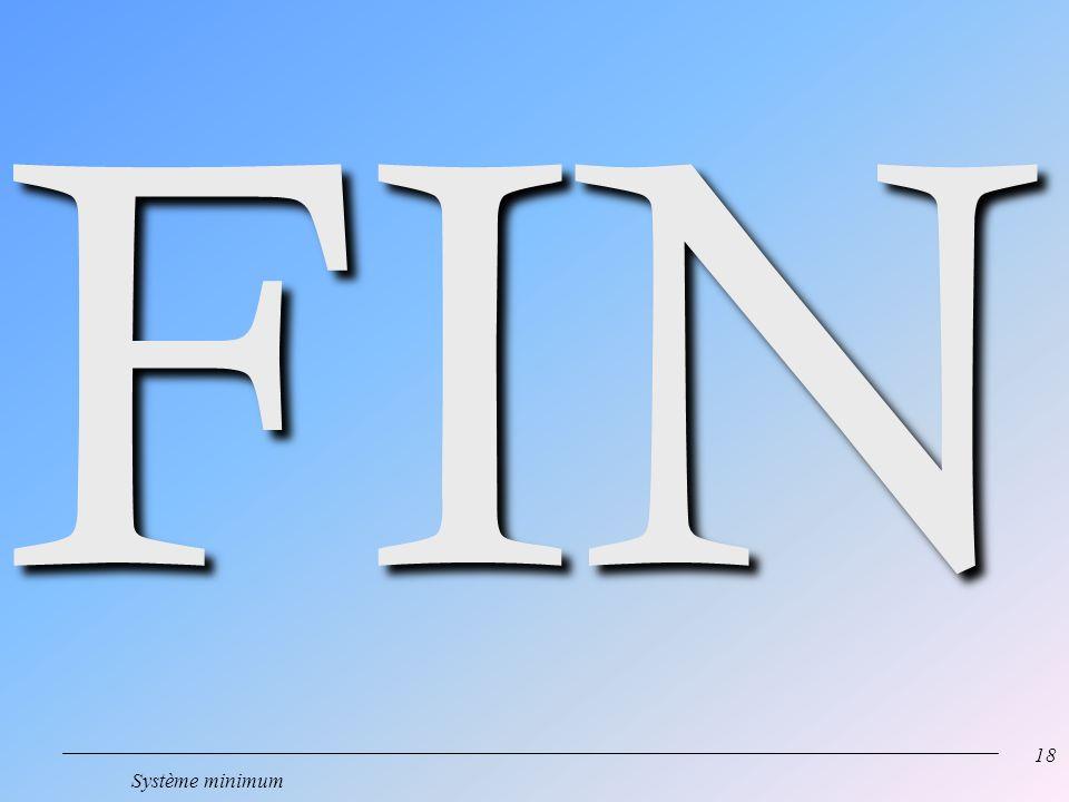 FIN Système minimum