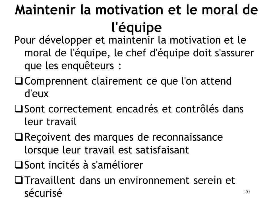Maintenir la motivation et le moral de l équipe