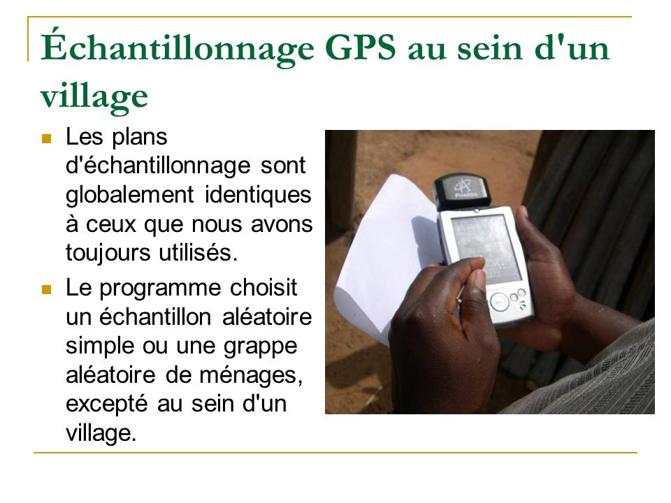 Échantillonnage GPS au sein d un village