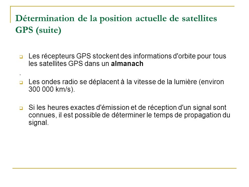 Détermination de la position actuelle de satellites GPS (suite)