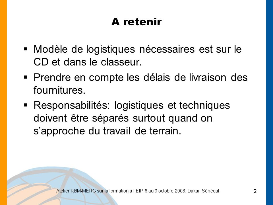 Modèle de logistiques nécessaires est sur le CD et dans le classeur.