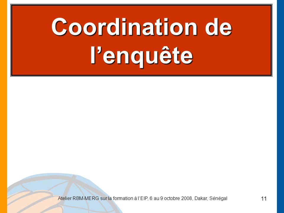 Coordination de l'enquête