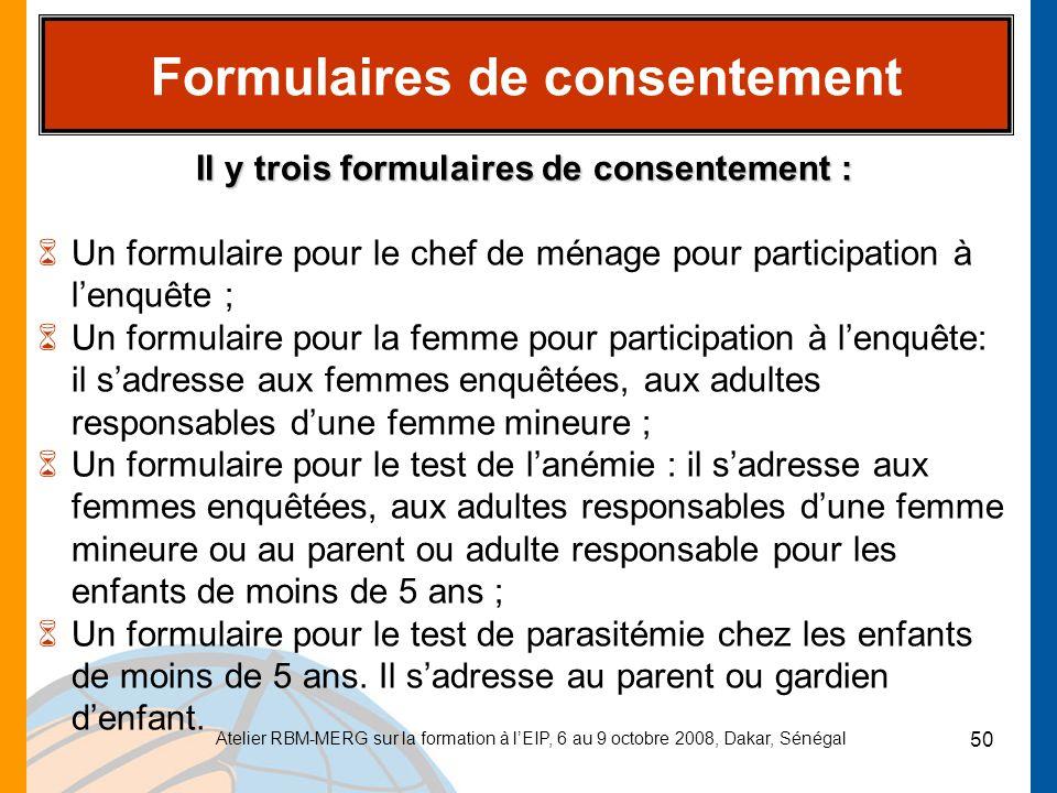 Formulaires de consentement Il y trois formulaires de consentement :
