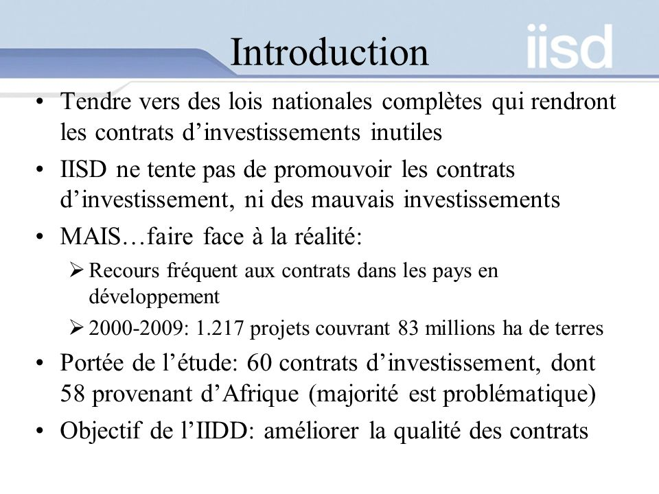 Introduction Tendre vers des lois nationales complètes qui rendront les contrats d'investissements inutiles.