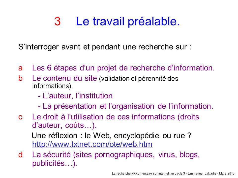Le travail préalable.S'interroger avant et pendant une recherche sur : Les 6 étapes d'un projet de recherche d'information.