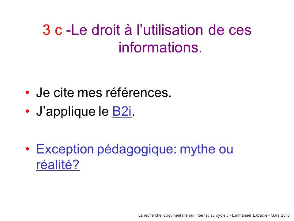3 c -Le droit à l'utilisation de ces informations.