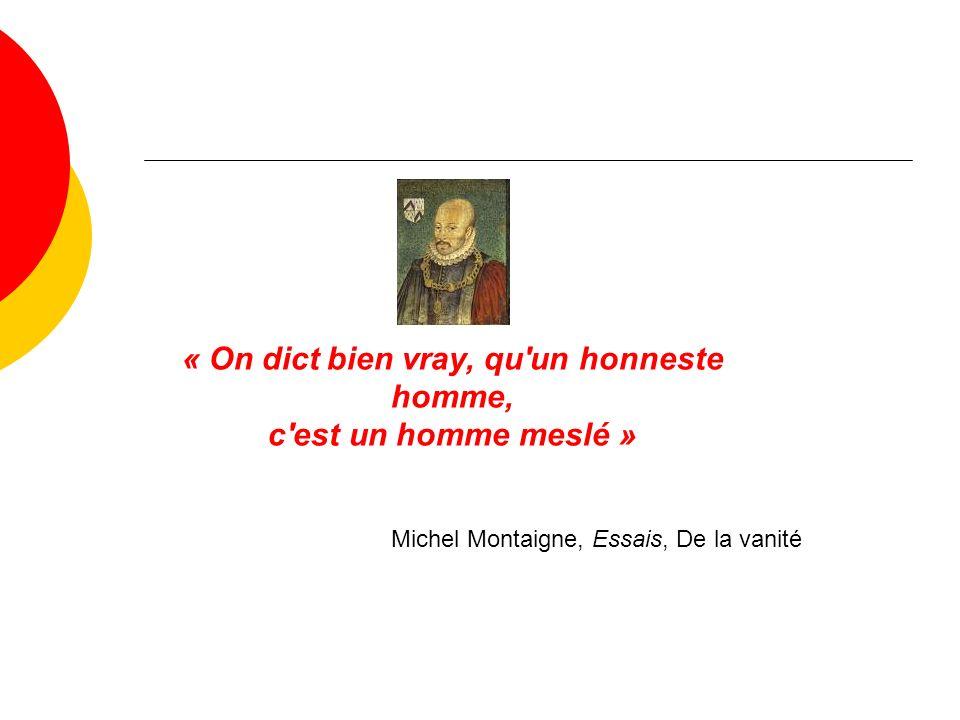 « On dict bien vray, qu un honneste homme,