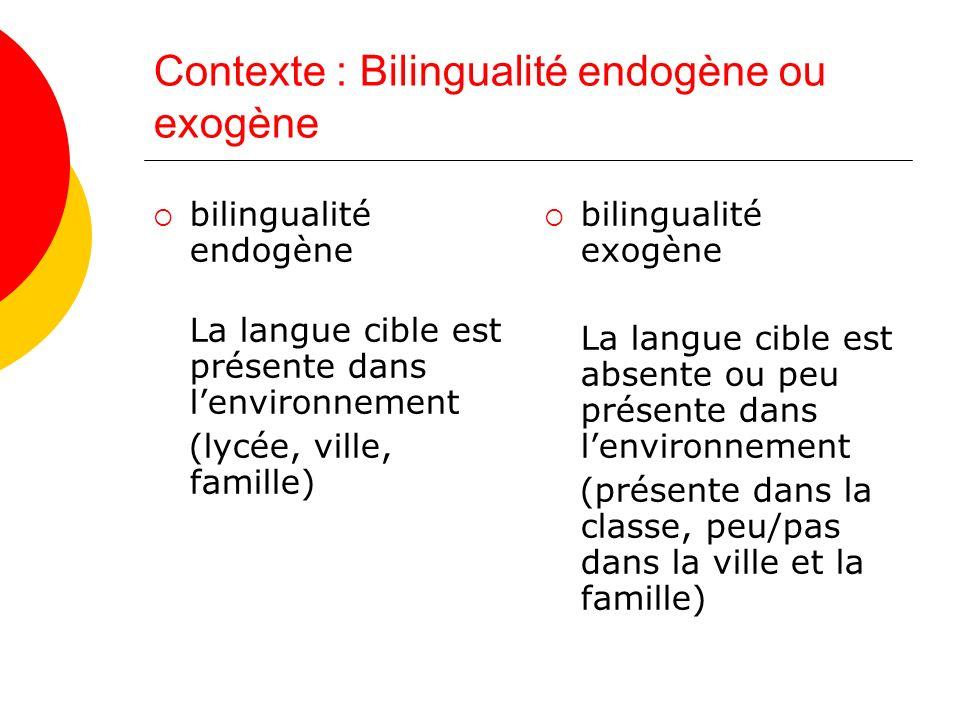 Contexte : Bilingualité endogène ou exogène
