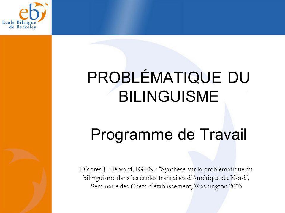 PROBLÉMATIQUE DU BILINGUISME Programme de Travail