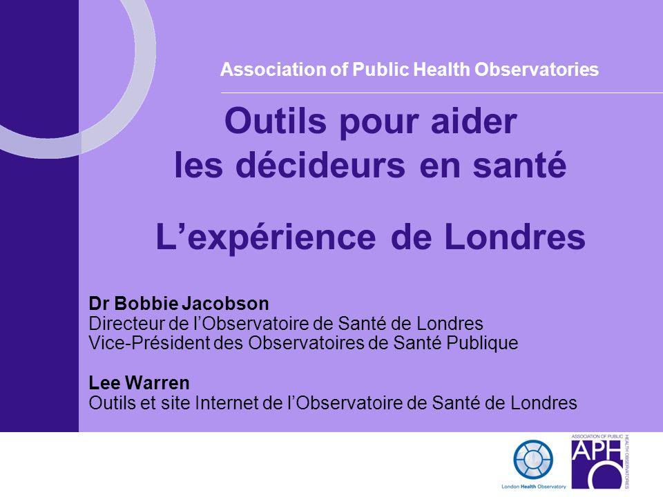 Outils pour aider les décideurs en santé L'expérience de Londres