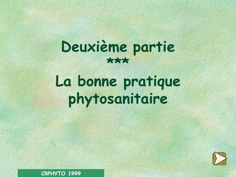 Deuxième partie *** La bonne pratique phytosanitaire
