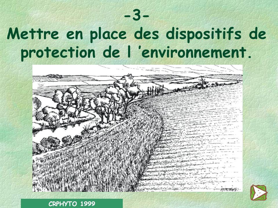 -3- Mettre en place des dispositifs de protection de l 'environnement.