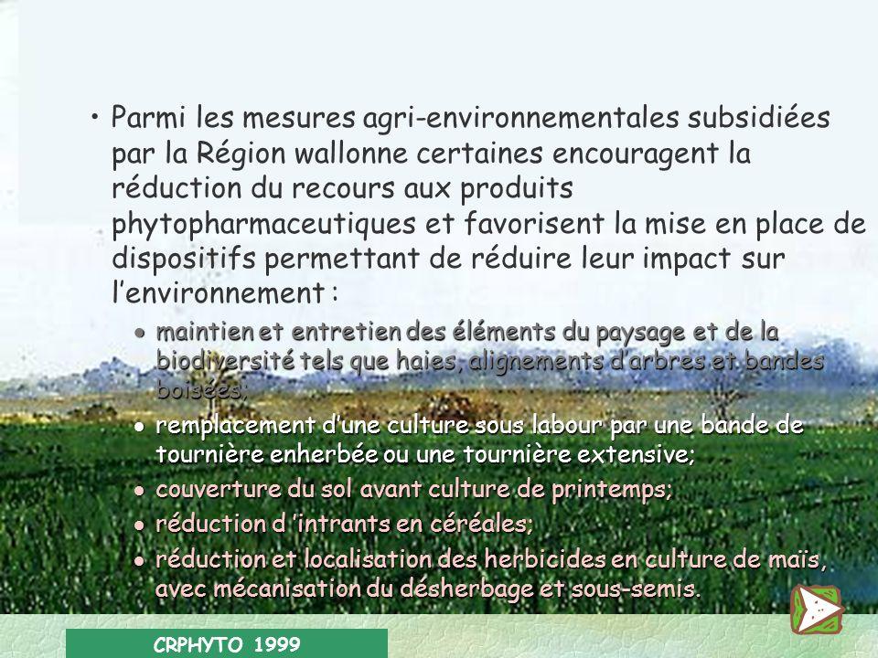 Parmi les mesures agri-environnementales subsidiées par la Région wallonne certaines encouragent la réduction du recours aux produits phytopharmaceutiques et favorisent la mise en place de dispositifs permettant de réduire leur impact sur l'environnement :