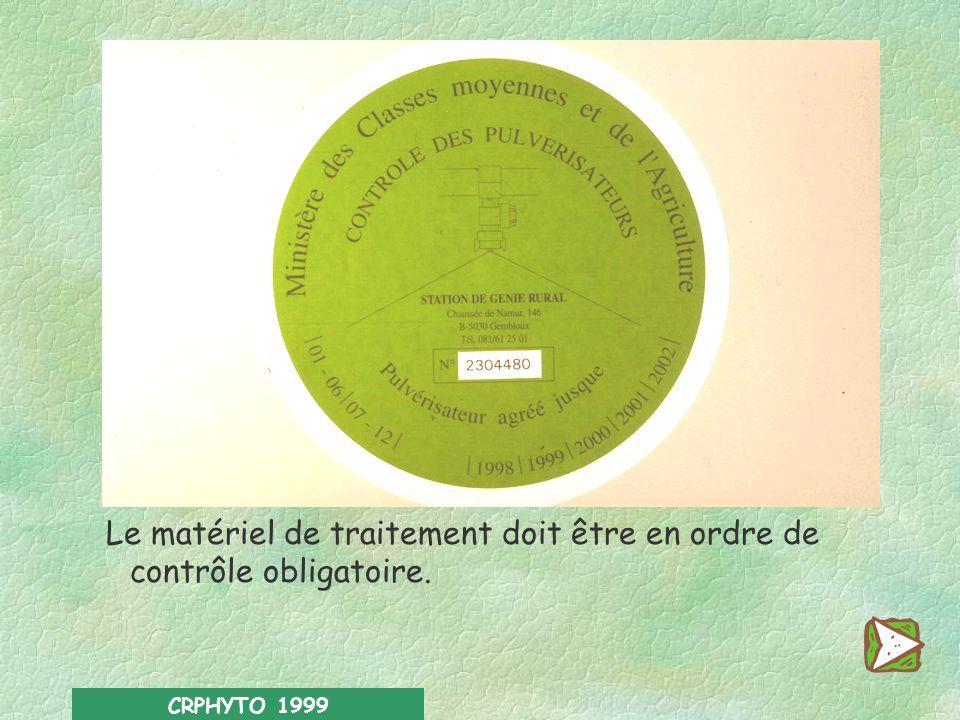 Le matériel de traitement doit être en ordre de contrôle obligatoire.