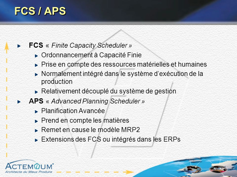 FCS / APS FCS « Finite Capacity Scheduler »