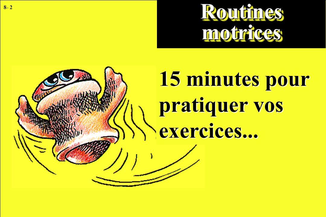 Routines motrices 15 minutes pour pratiquer vos exercices...