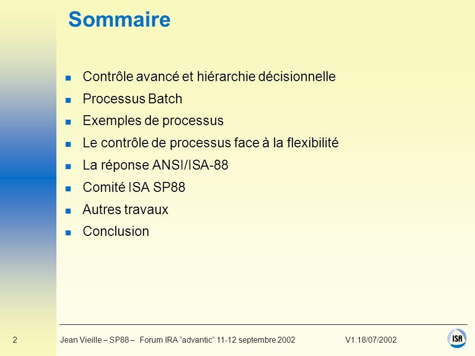 Sommaire Contrôle avancé et hiérarchie décisionnelle Processus Batch