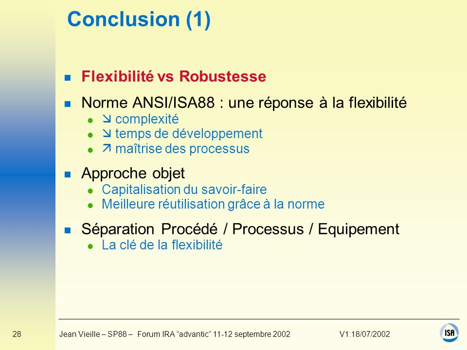Conclusion (1) Flexibilité vs Robustesse