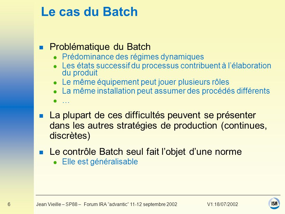 Le cas du Batch Problématique du Batch