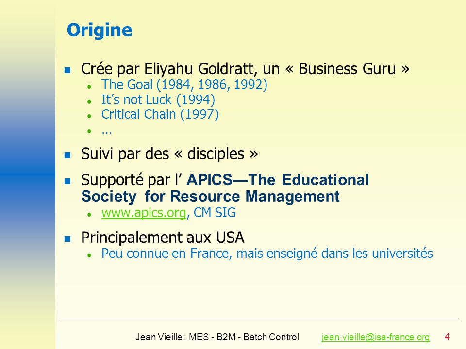 Origine Crée par Eliyahu Goldratt, un « Business Guru »