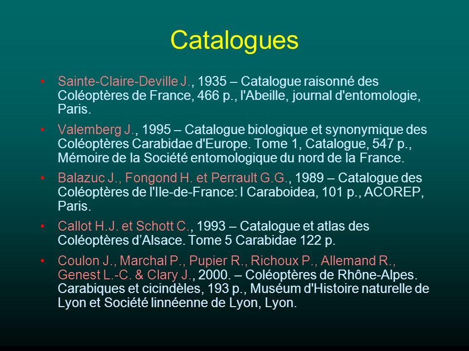 Catalogues Sainte-Claire-Deville J., 1935 – Catalogue raisonné des Coléoptères de France, 466 p., l Abeille, journal d entomologie, Paris.