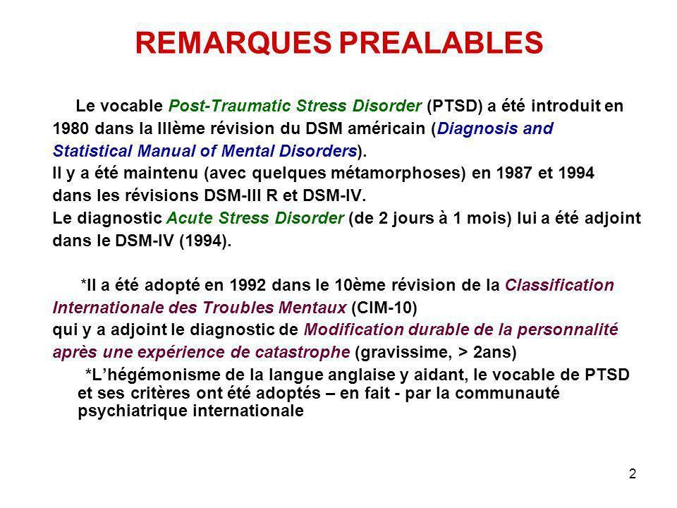 REMARQUES PREALABLES Le vocable Post-Traumatic Stress Disorder (PTSD) a été introduit en.