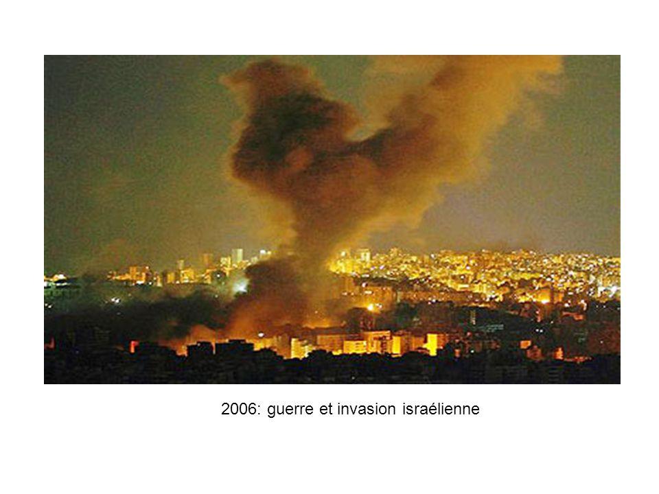 2006: guerre et invasion israélienne