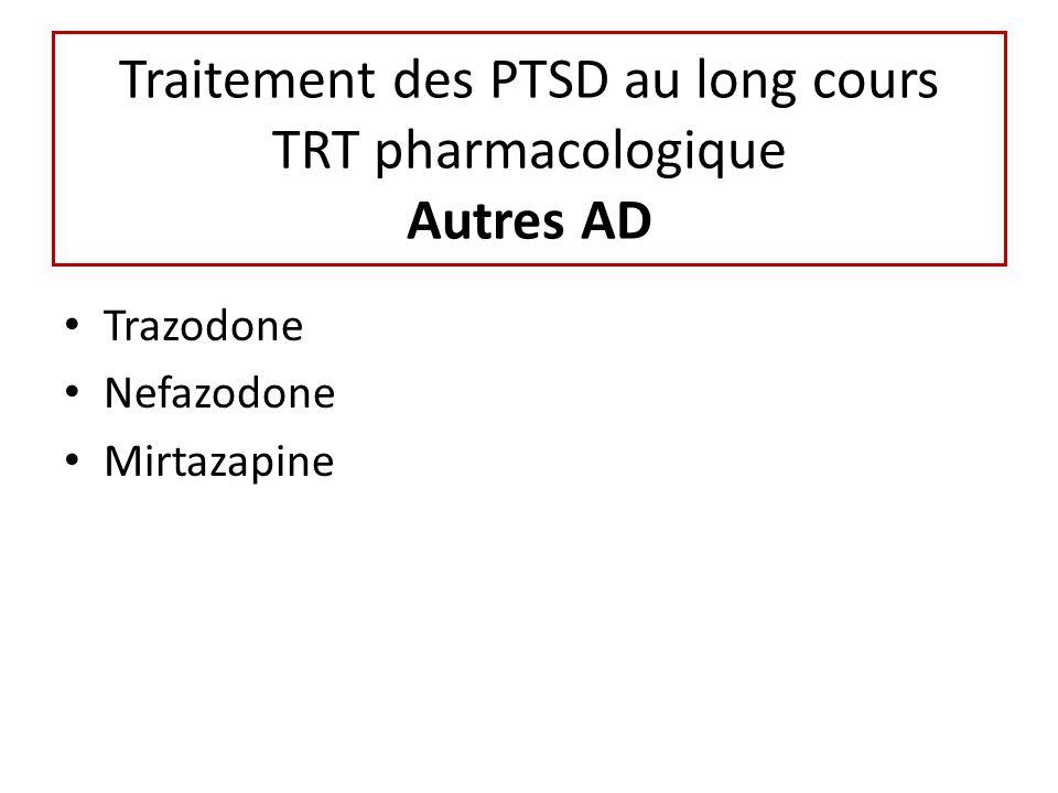 Traitement des PTSD au long cours TRT pharmacologique Autres AD