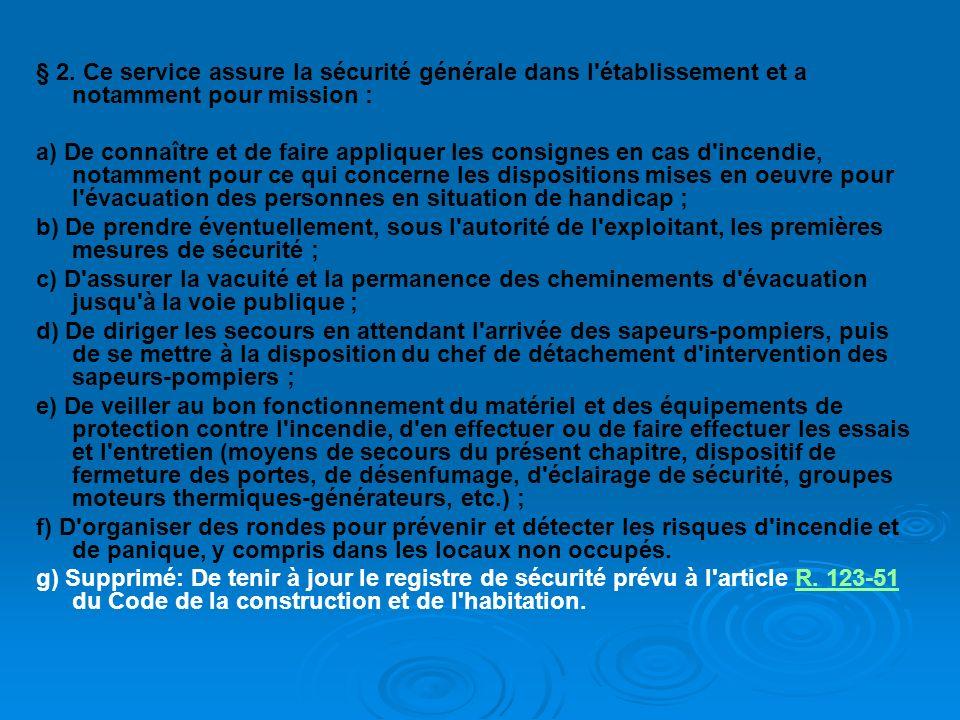 § 2. Ce service assure la sécurité générale dans l établissement et a notamment pour mission :