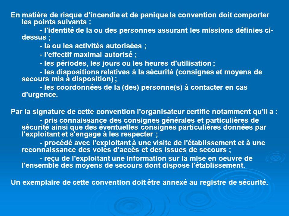 En matière de risque d incendie et de panique la convention doit comporter les points suivants :