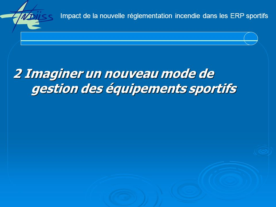 2 Imaginer un nouveau mode de gestion des équipements sportifs