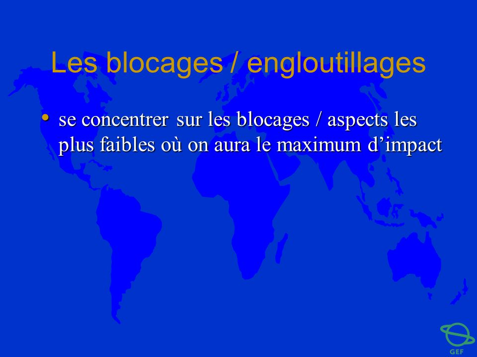 Les blocages / engloutillages