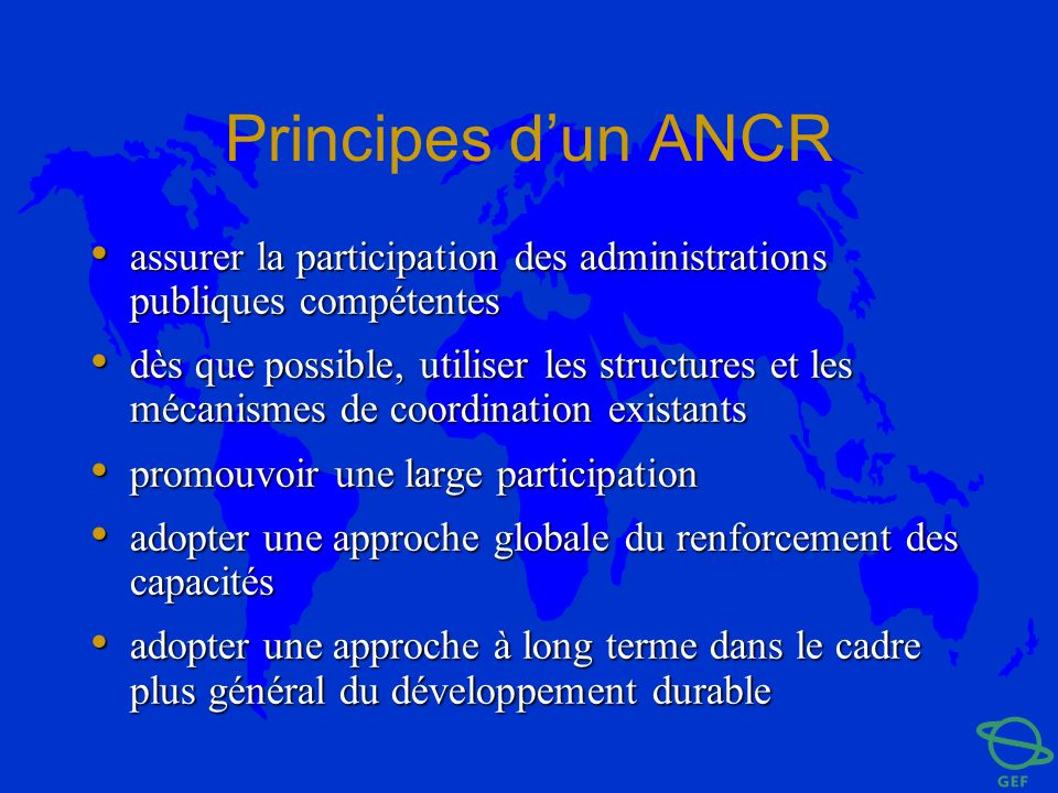 Principes d'un ANCRassurer la participation des administrations publiques compétentes.