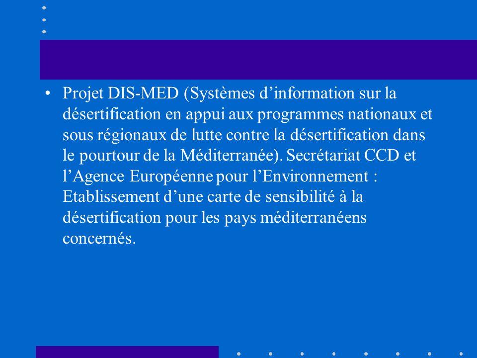 Projet DIS-MED (Systèmes d'information sur la désertification en appui aux programmes nationaux et sous régionaux de lutte contre la désertification dans le pourtour de la Méditerranée).