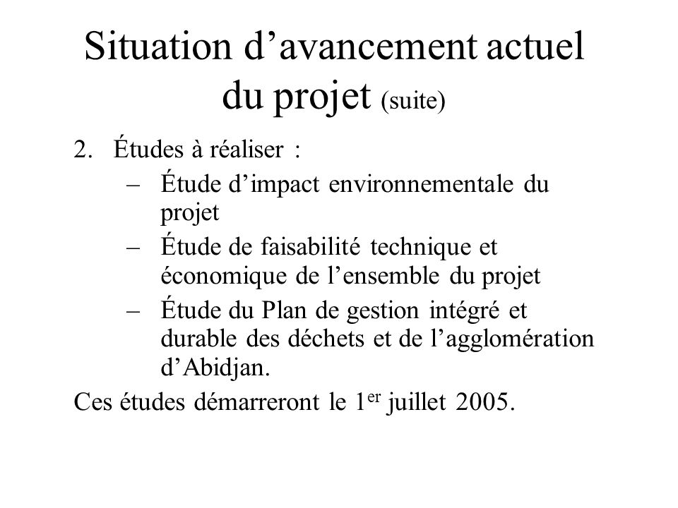 Situation d'avancement actuel du projet (suite)