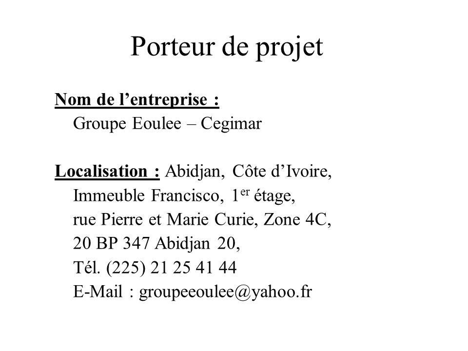 Porteur de projet Nom de l'entreprise : Groupe Eoulee – Cegimar