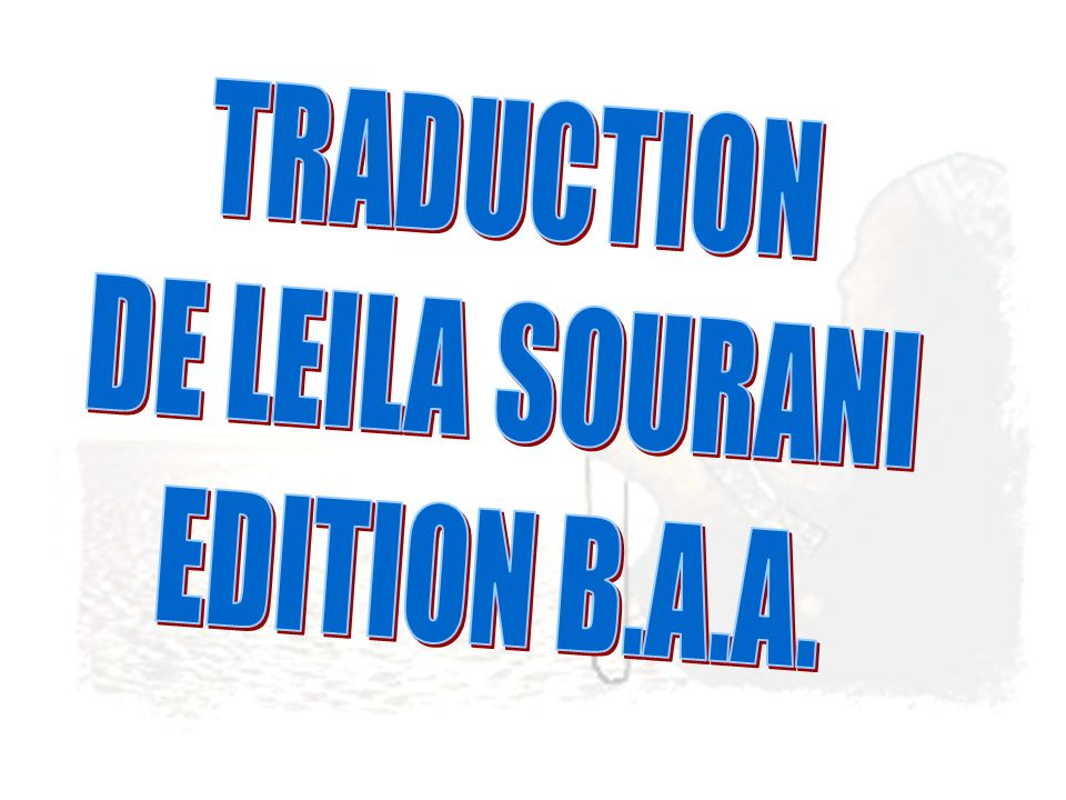 TRADUCTION DE LEILA SOURANI EDITION B.A.A.