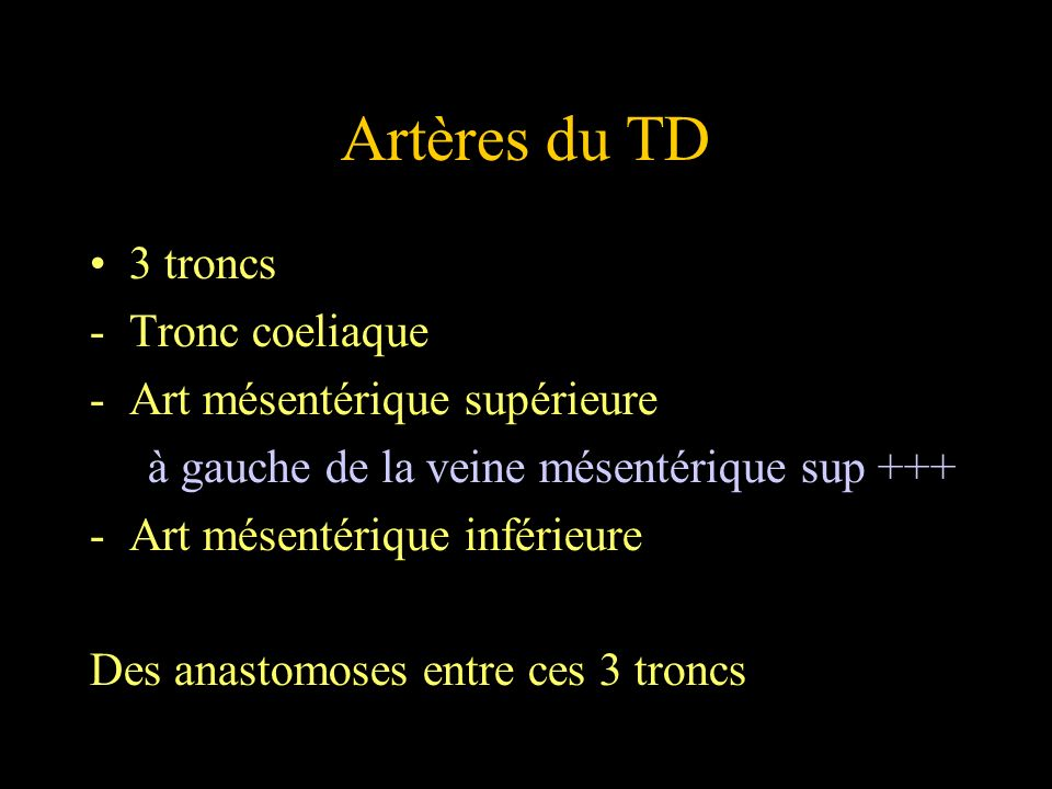 Artères du TD 3 troncs Tronc coeliaque Art mésentérique supérieure