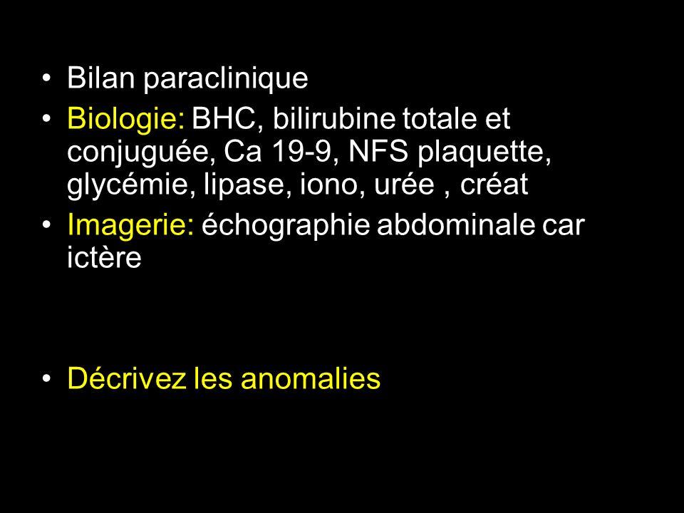 Imagerie: échographie abdominale car ictère