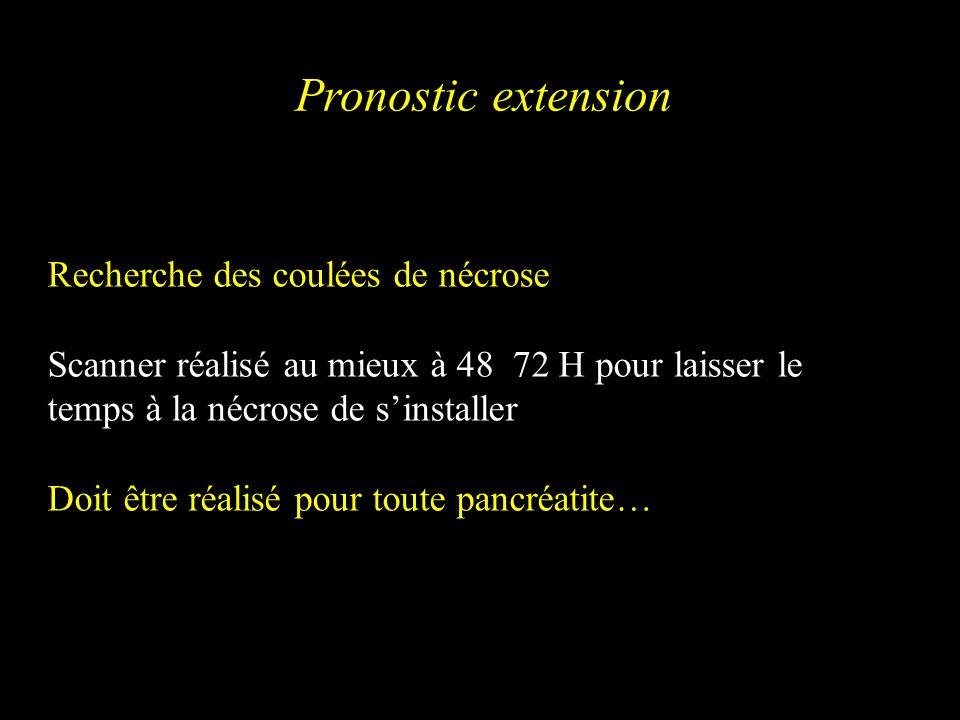 Pronostic extension Recherche des coulées de nécrose