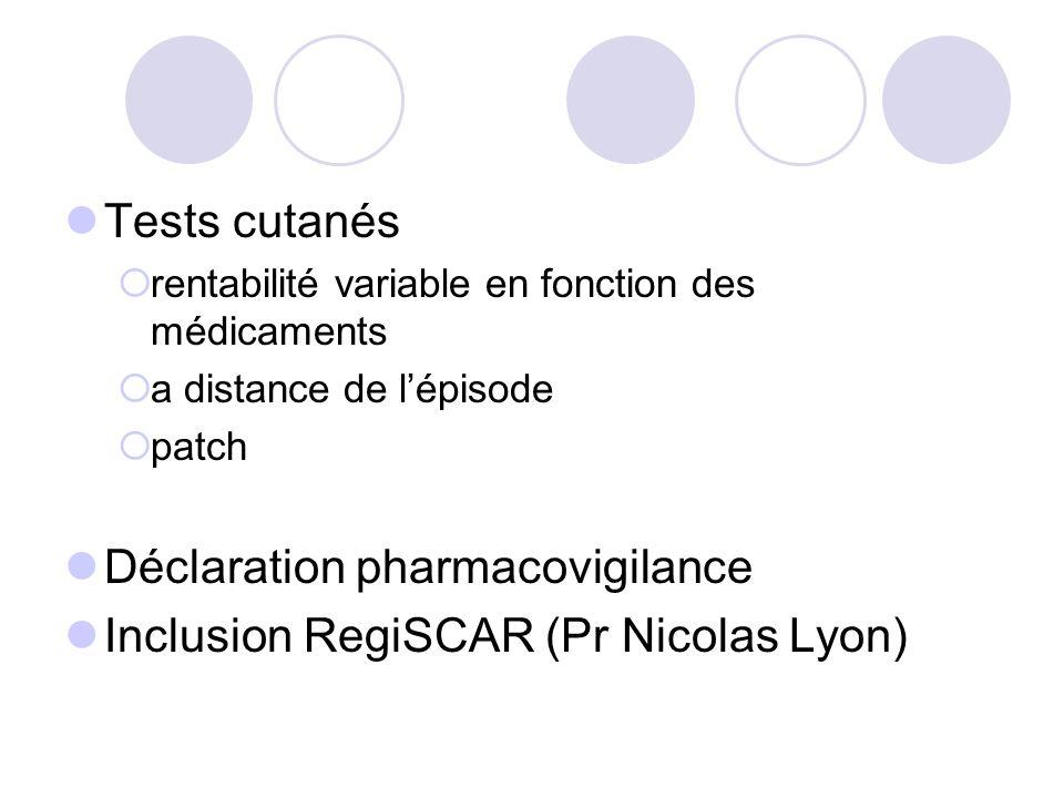 Déclaration pharmacovigilance Inclusion RegiSCAR (Pr Nicolas Lyon)