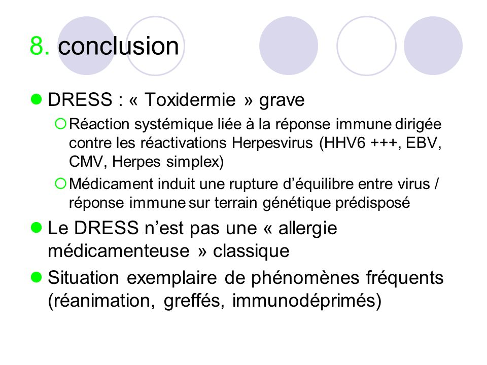 8. conclusion DRESS : « Toxidermie » grave