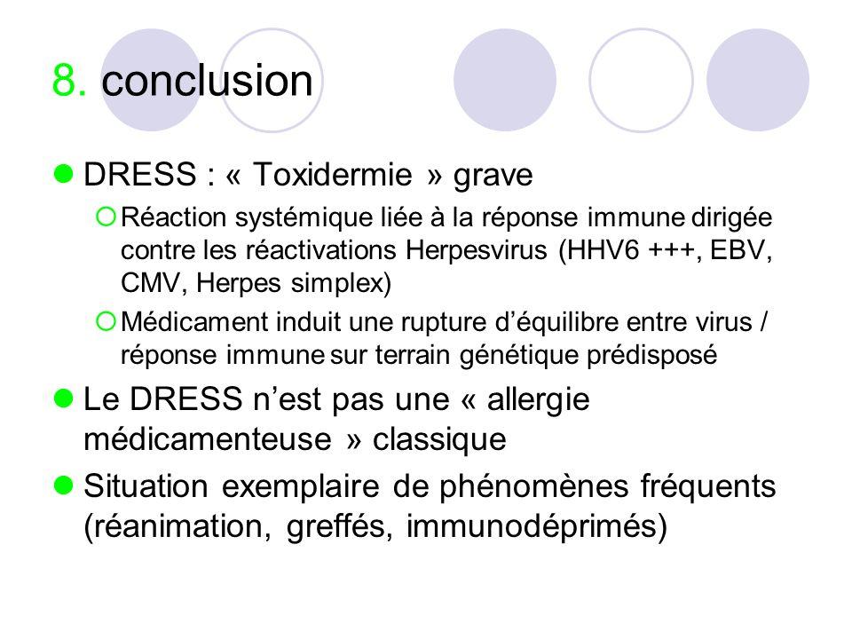8. conclusion DRESS : « Toxidermie » grave