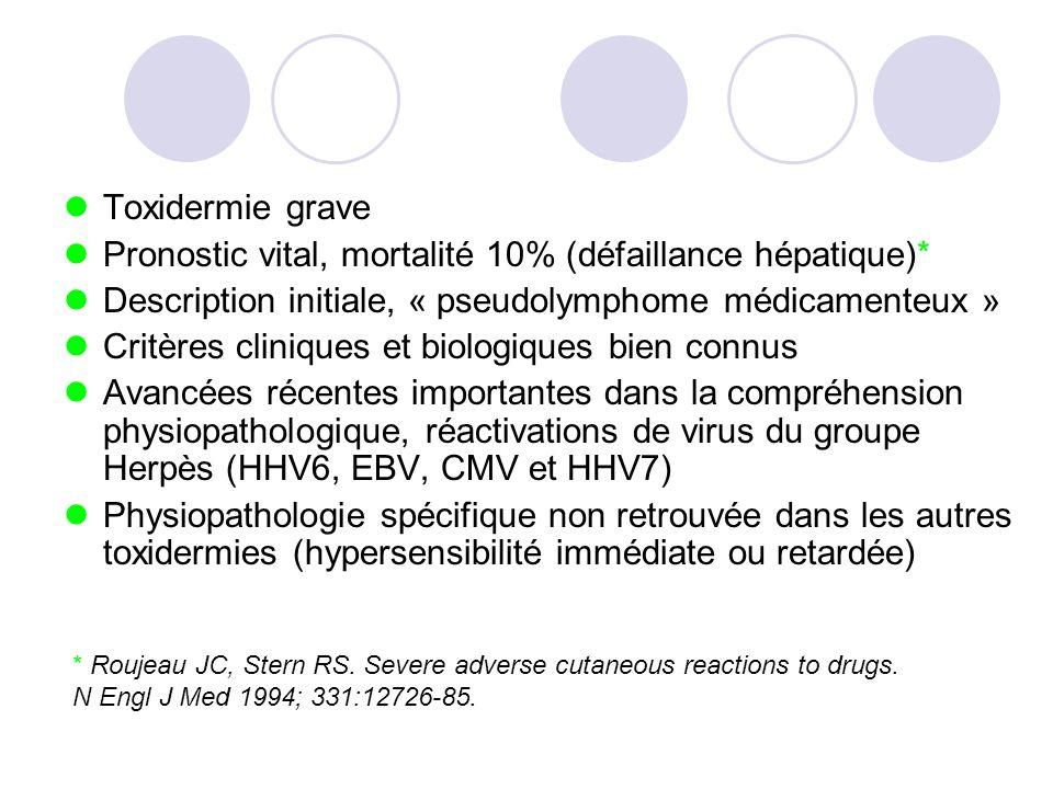 Pronostic vital, mortalité 10% (défaillance hépatique)*