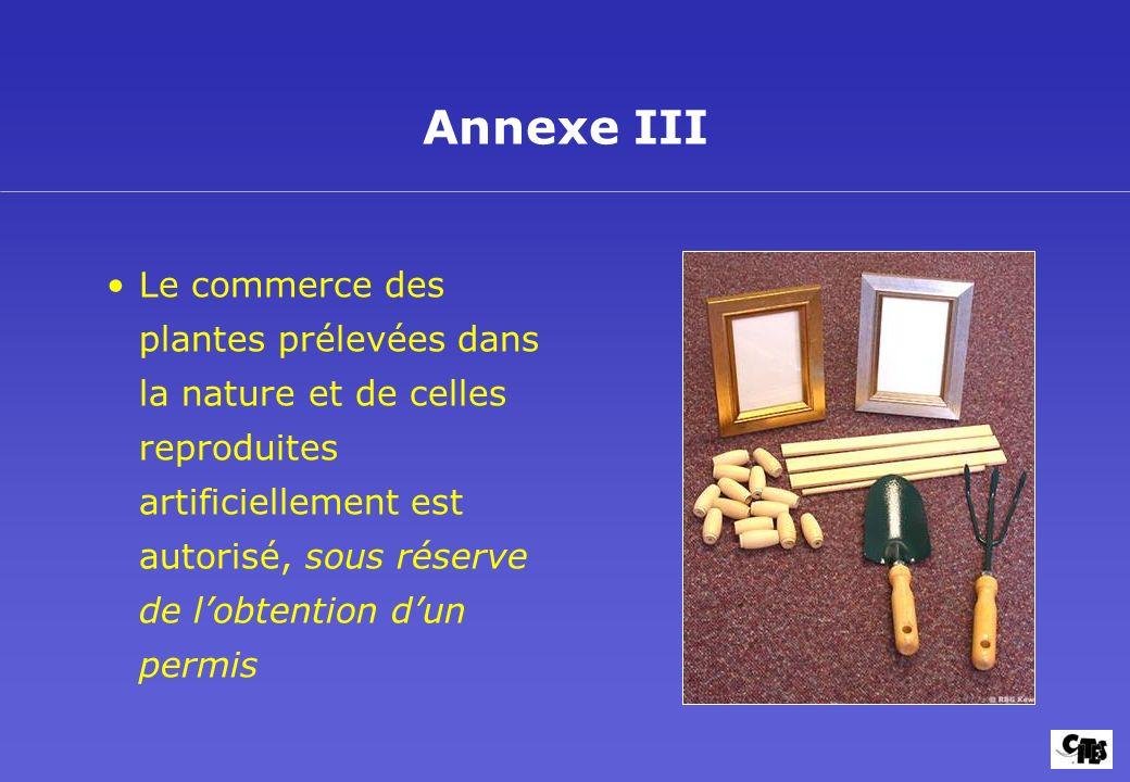 La CITES et les Plantes Buts et mise en oeuvre 12. Annexe III.