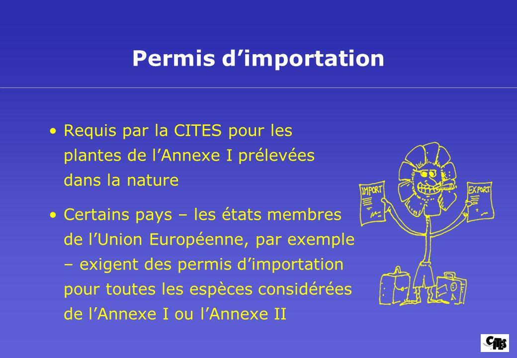 La CITES et les Plantes Buts et mise en oeuvre 14. Permis d'importation.