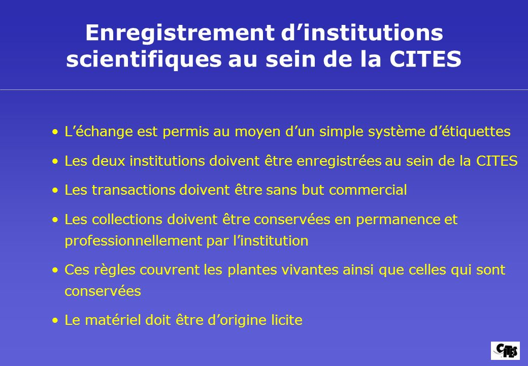 Enregistrement d'institutions scientifiques au sein de la CITES